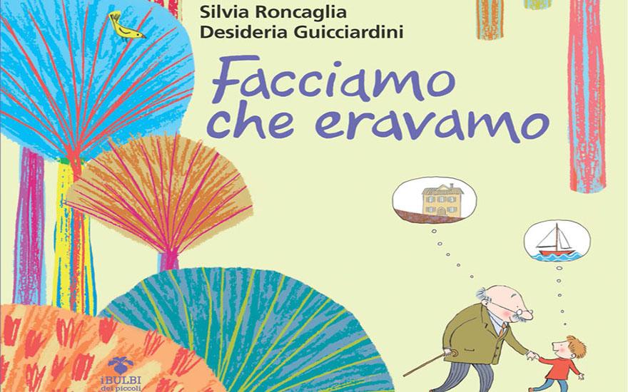 """Silvia Roncaglia presenta """"Facciamo che eravamo"""""""