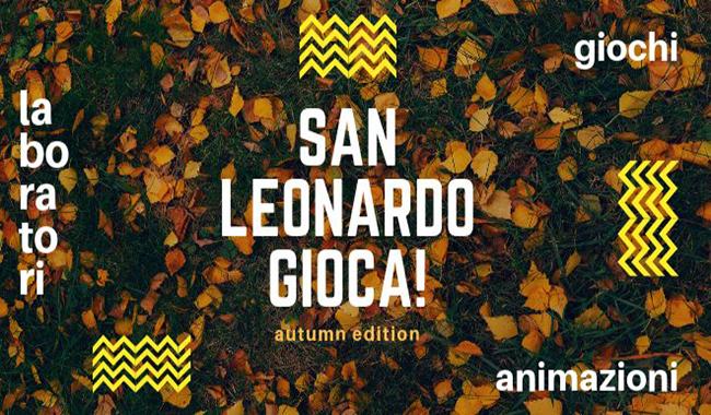 San Leonardo Gioca! Autumn Edition - laboratori, giochi e animazioni