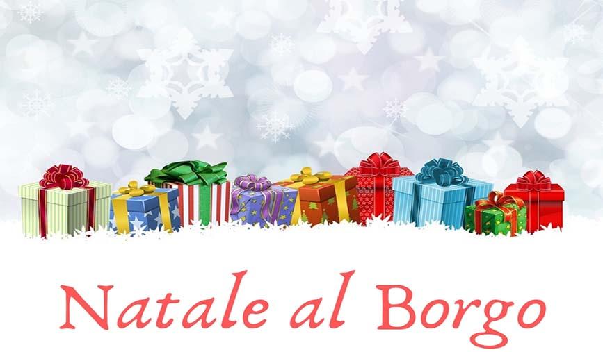 """Nuova edizione di """"Natale al Borgo"""", ecco tutti gli appuntamenti in calendario"""