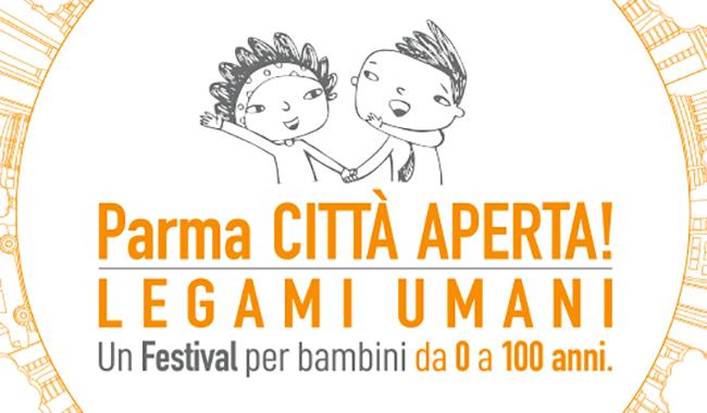 Parma Città Aperta: legAmi umani! Un Festival a misura di bambino. Ecco tutte le informazioni